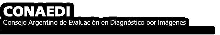 CONAEDI - Consejo Argentino de Evaluación en Diagnóstico por Imágenes
